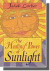 Healing Power of Sunlight, Jakob Lorber, New Revelation, Homeopathy, Healing through Jesus Christ