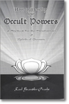 Develop Occult Powers, developing occult powers, karl brandler-pracht, hermetics, soul searching, soul development, franz bardon